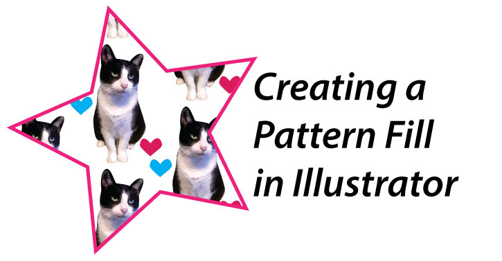 Image of a star with a cat and heart pattern fill, with the text Creating a Pattern Fill in Illustrator