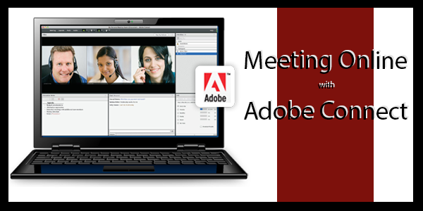 "Title image that says, ""Meeting Online with Adobe Connect"" and has a picture of a computer with the Adobe Connect Software open"