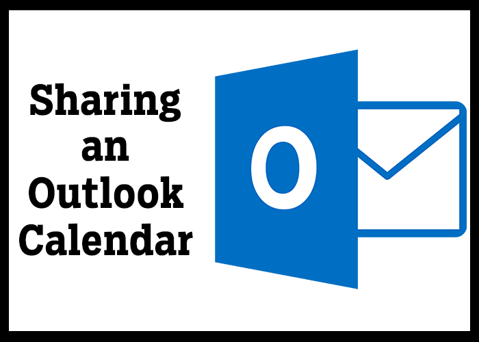 "A title image displaying the outlook logo and words that say ""Sharing an outlook calendar"""
