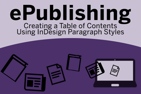 ePublishing: Creating a Table of Contents using InDesign Paragraph Styles