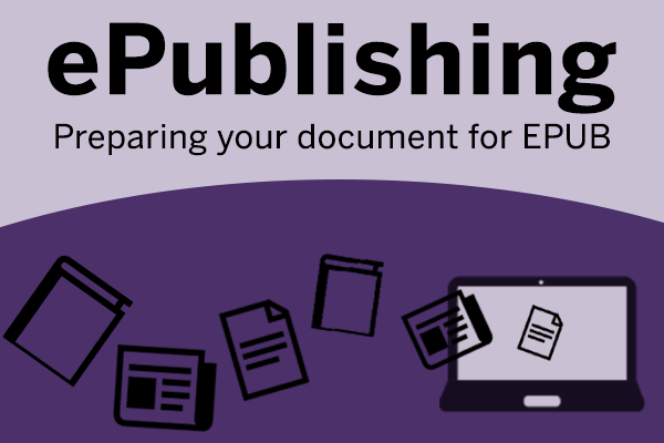 ePublishing: Preparing your document for EPUB