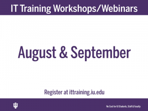 IT Training Workshops/Webinars August and September